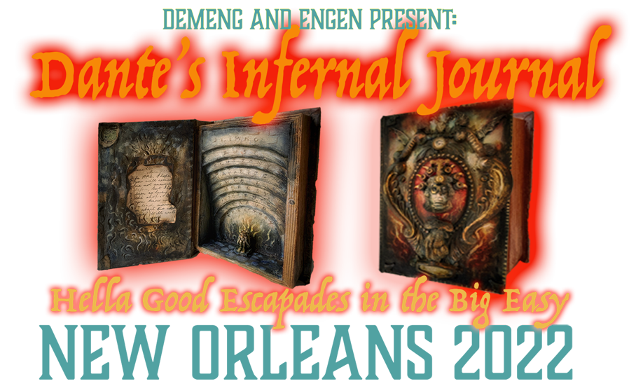 Dante's Infernal Journal – New Orleans 2022